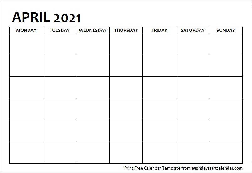 April 2021 Calendar Blank Template to Print   Starting From Monday